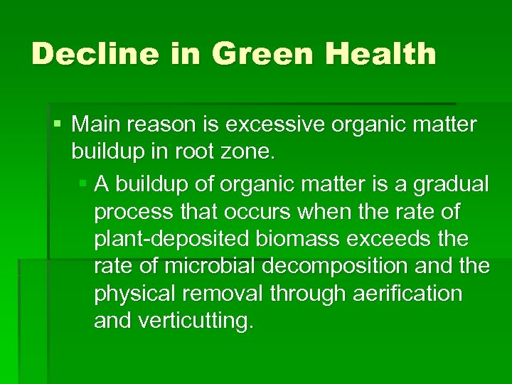 Decline in Green Health § Main reason is excessive organic matter buildup in root