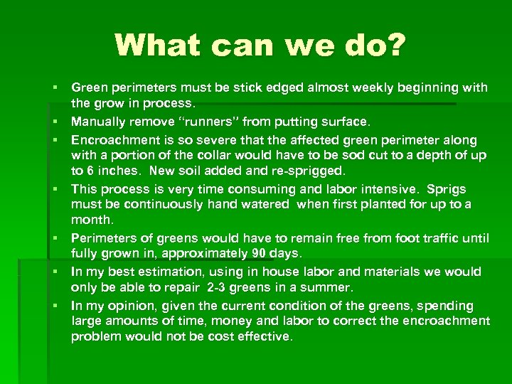 What can we do? § Green perimeters must be stick edged almost weekly beginning