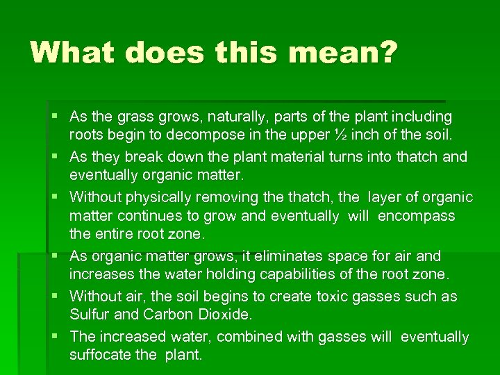 What does this mean? § As the grass grows, naturally, parts of the plant
