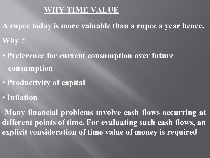 WHY TIME VALUE A rupee today is more valuable than a rupee a year