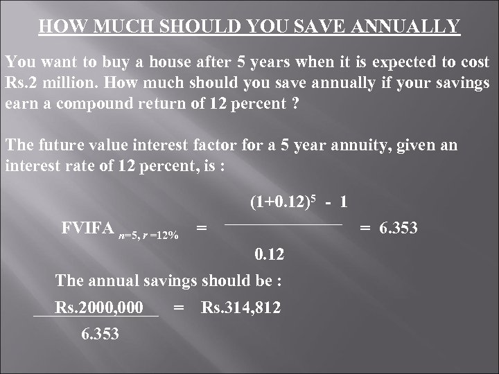 HOW MUCH SHOULD YOU SAVE ANNUALLY You want to buy a house after 5