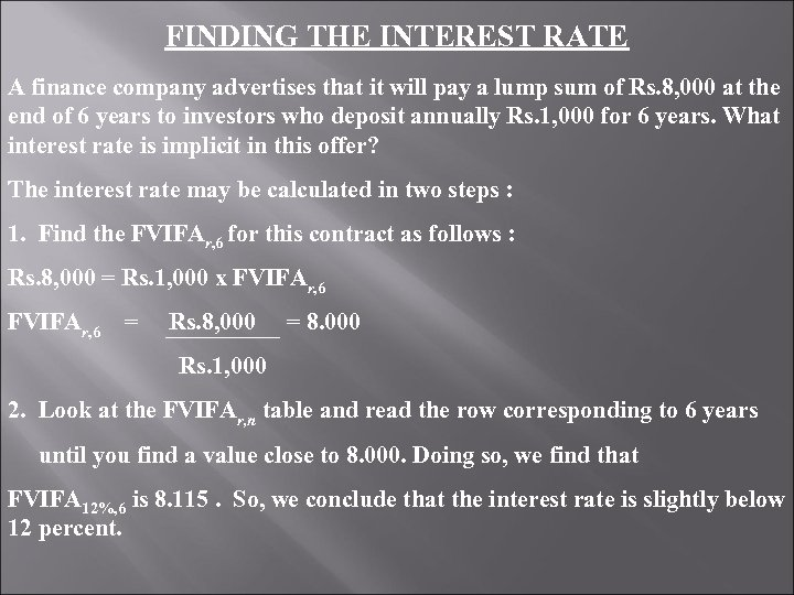 FINDING THE INTEREST RATE A finance company advertises that it will pay a lump