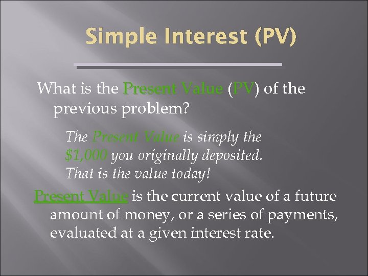 Simple Interest (PV) What is the Present Value (PV) of the PV previous problem?