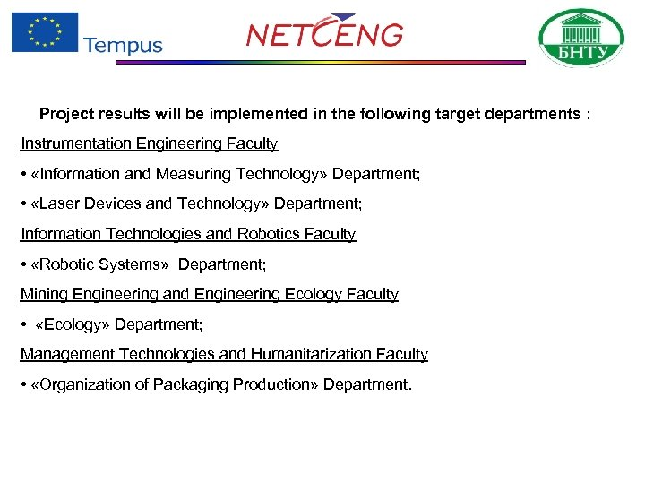 Project results will be implemented in the following target departments : Instrumentation Engineering Faculty
