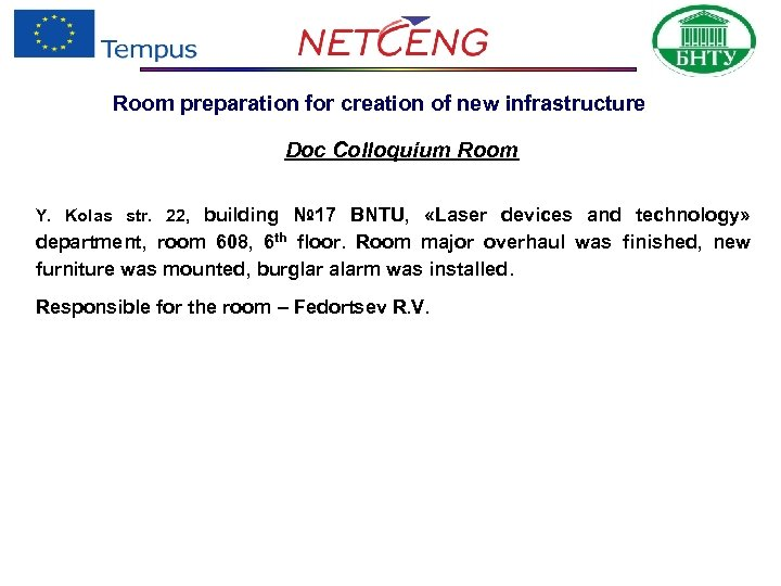 Room preparation for creation of new infrastructure Doc Colloquium Room Y. Kolas str. 22,