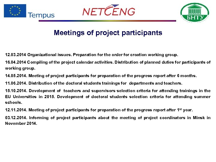 Meetings of project participants 12. 03. 2014 Organizational issues. Preparation for the order for