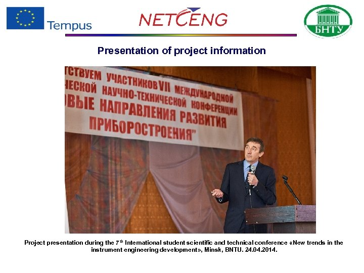 Presentation of project information Project presentation during the 7 th International student scientific and