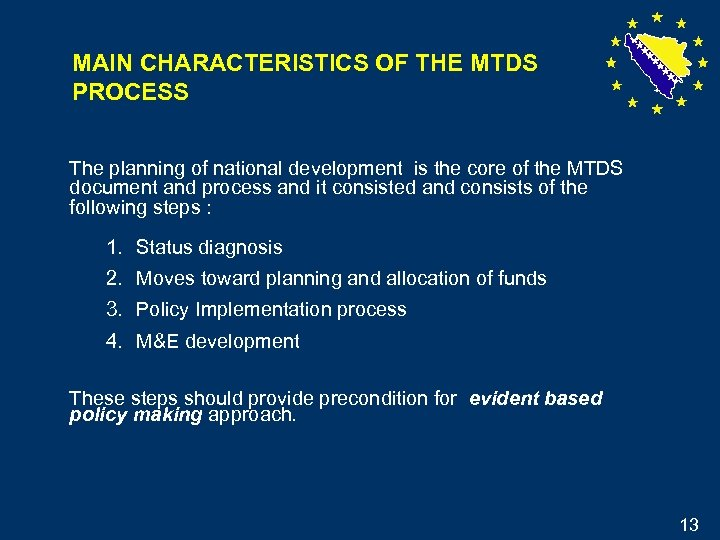 MAIN CHARACTERISTICS OF THE MTDS PROCESS The planning of national development is the core