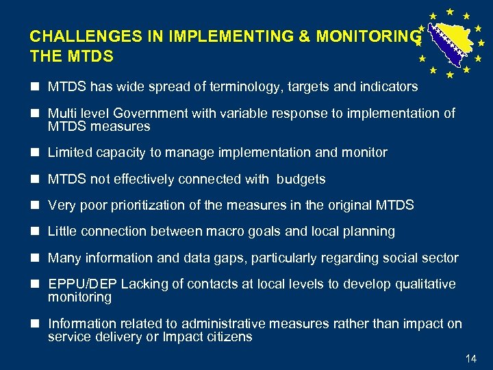 CHALLENGES IN IMPLEMENTING & MONITORING THE MTDS n MTDS has wide spread of terminology,