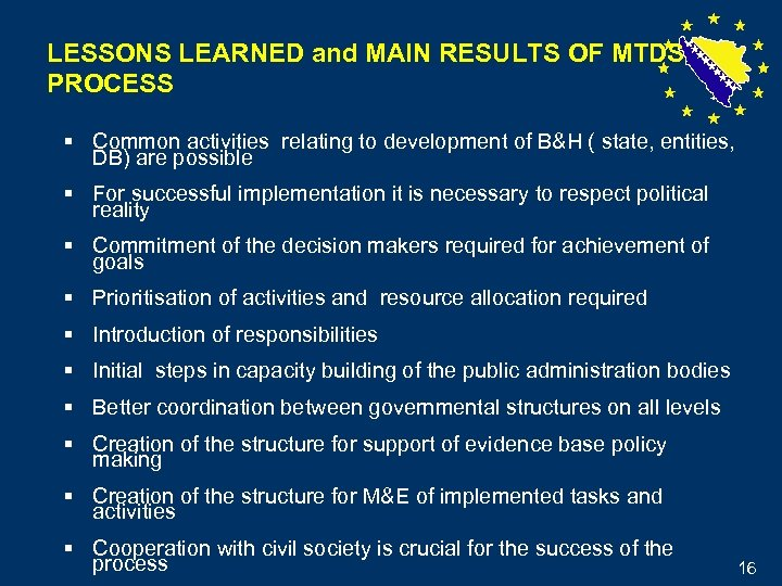 LESSONS LEARNED and MAIN RESULTS OF MTDS PROCESS § Common activities relating to development