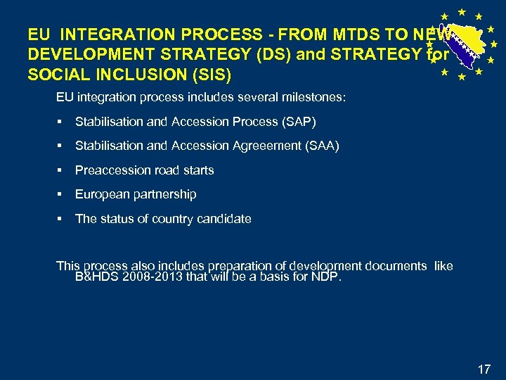 EU INTEGRATION PROCESS - FROM MTDS TO NEW DEVELOPMENT STRATEGY (DS) and STRATEGY for