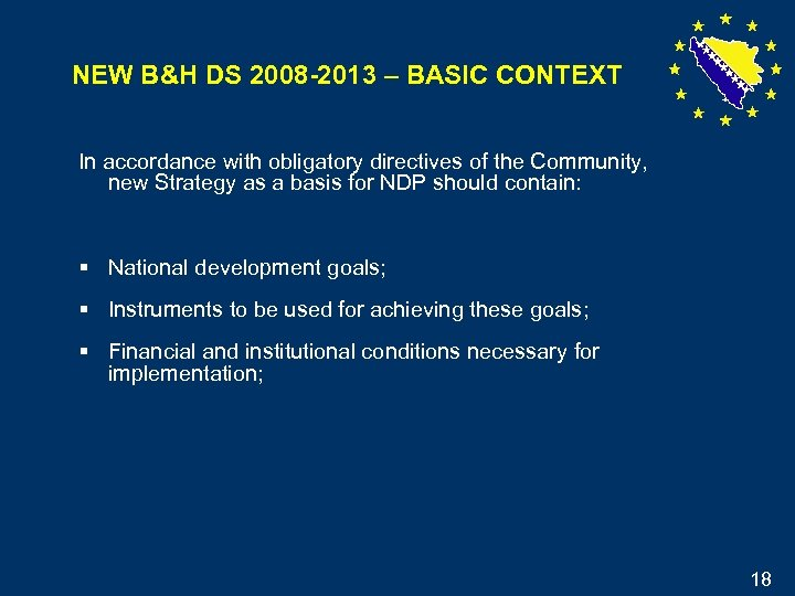 NEW B&H DS 2008 -2013 – BASIC CONTEXT In accordance with obligatory directives of