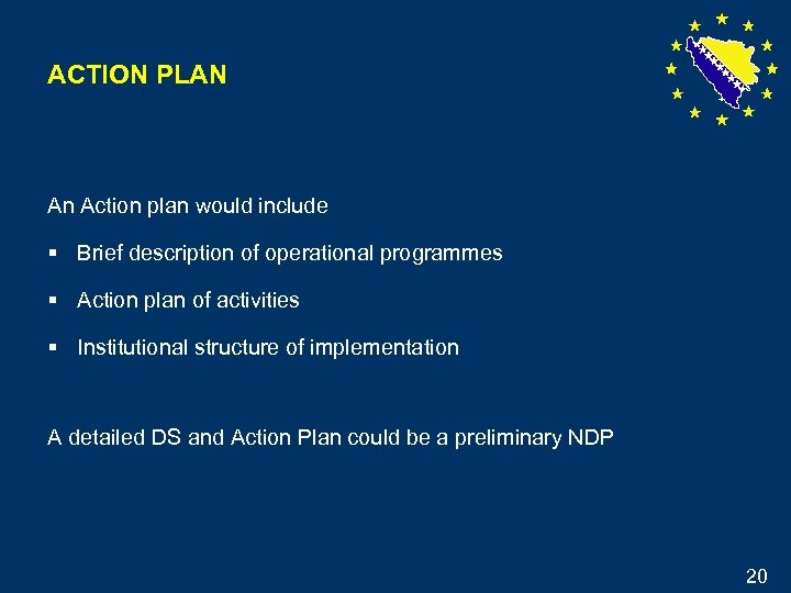 ACTION PLAN An Action plan would include § Brief description of operational programmes §