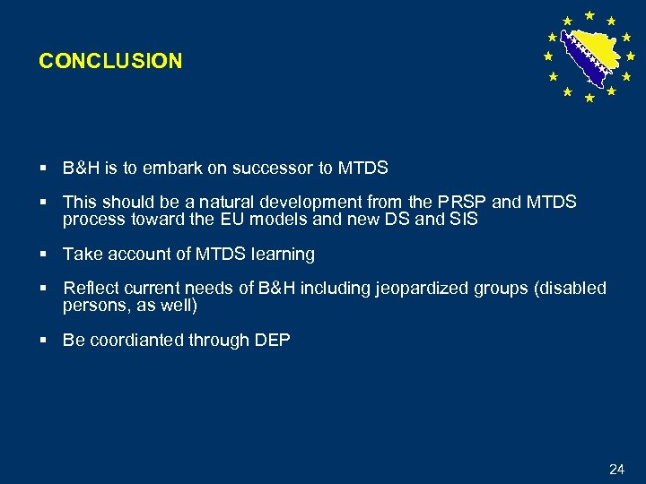CONCLUSION § B&H is to embark on successor to MTDS § This should be
