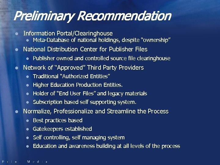 Preliminary Recommendation l Information Portal/Clearinghouse l l National Distribution Center for Publisher Files l