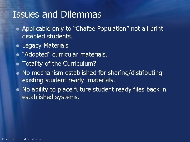 """Issues and Dilemmas l l l Applicable only to """"Chafee Population"""" not all print"""