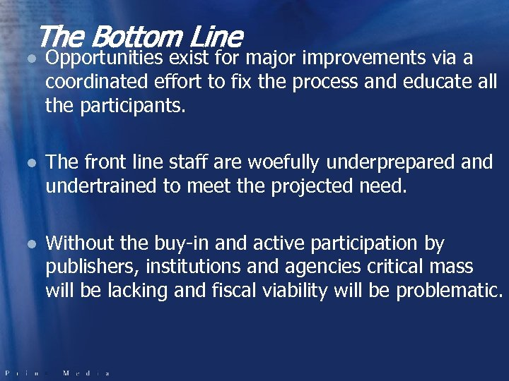 The Bottom Line l Opportunities exist for major improvements via a coordinated effort to