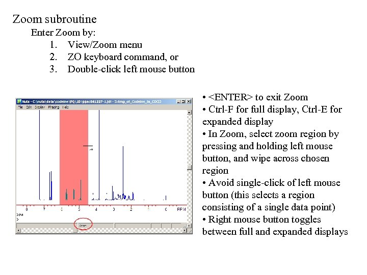 Zoom subroutine Enter Zoom by: 1. View/Zoom menu 2. ZO keyboard command, or 3.