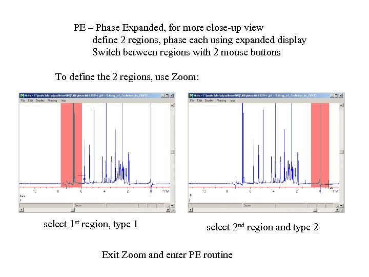 PE – Phase Expanded, for more close-up view define 2 regions, phase each using