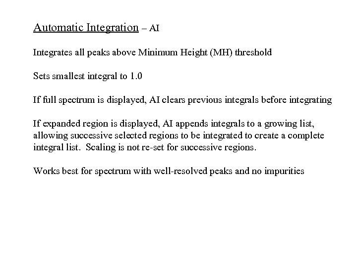 Automatic Integration – AI Integrates all peaks above Minimum Height (MH) threshold Sets smallest