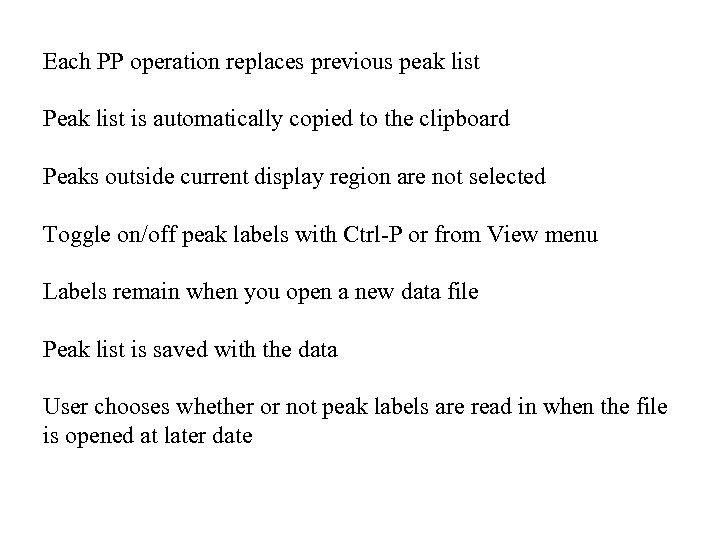 Each PP operation replaces previous peak list Peak list is automatically copied to the
