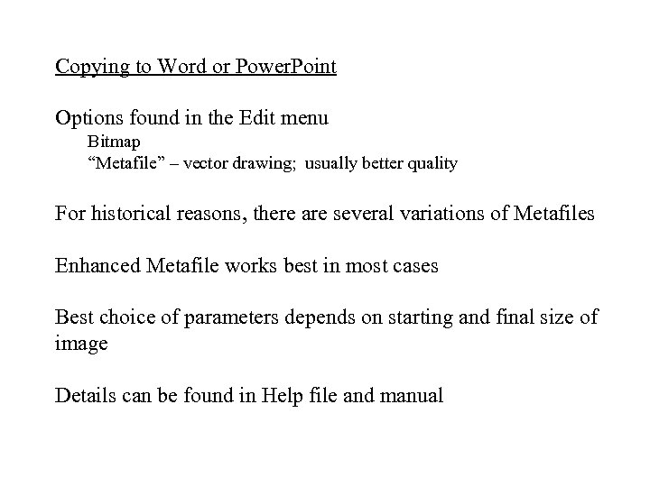 """Copying to Word or Power. Point Options found in the Edit menu Bitmap """"Metafile"""""""