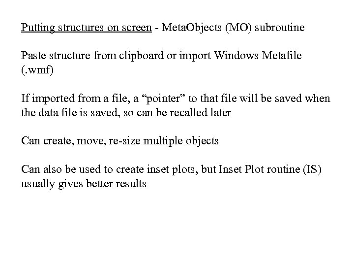Putting structures on screen - Meta. Objects (MO) subroutine Paste structure from clipboard or