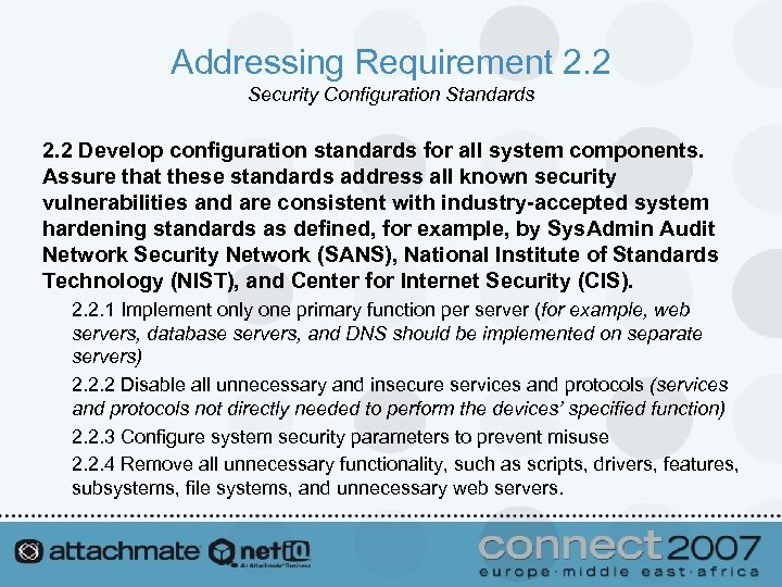 Addressing Requirement 2. 2 Security Configuration Standards 2. 2 Develop configuration standards for all