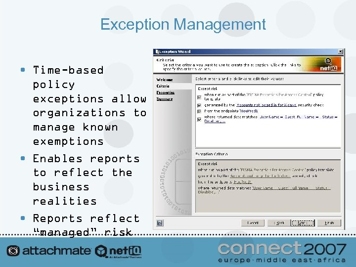 Exception Management • Time-based policy exceptions allow organizations to manage known exemptions • Enables