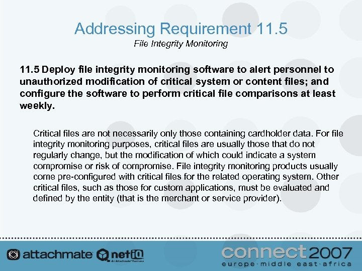 Addressing Requirement 11. 5 File Integrity Monitoring 11. 5 Deploy file integrity monitoring software