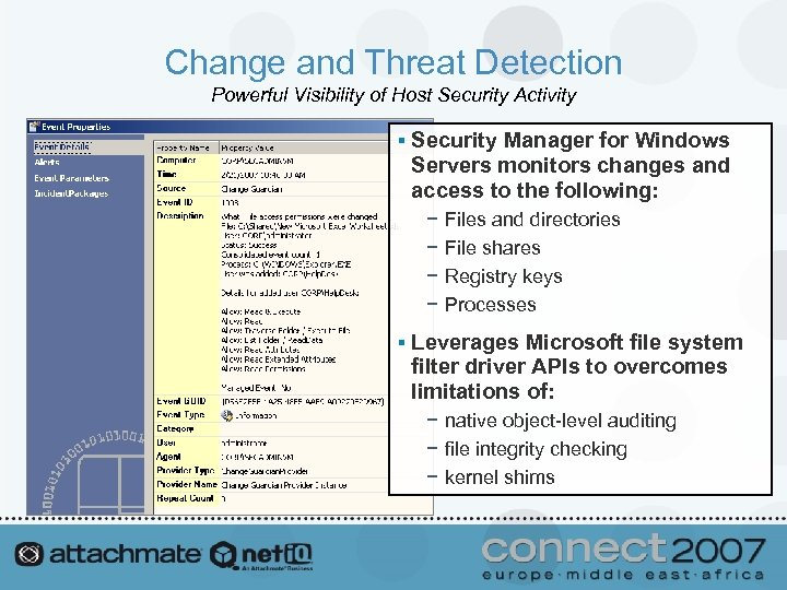 Change and Threat Detection Powerful Visibility of Host Security Activity § Security Manager for