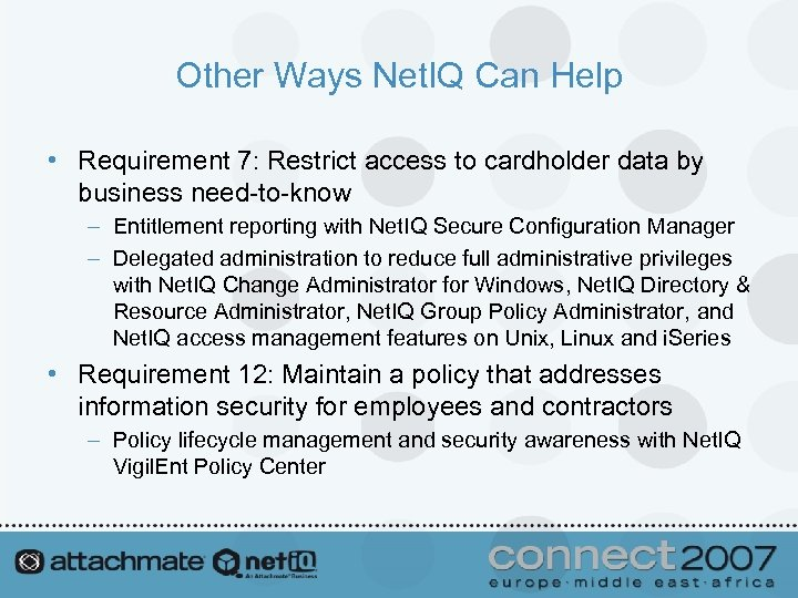 Other Ways Net. IQ Can Help • Requirement 7: Restrict access to cardholder data