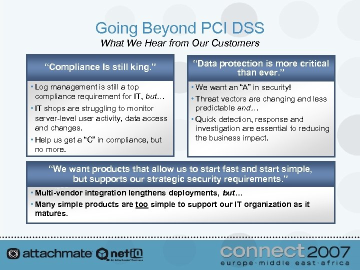 """Going Beyond PCI DSS What We Hear from Our Customers """"Compliance Is still king."""
