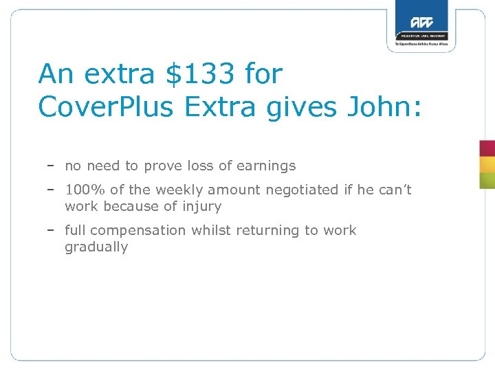 An extra $133 for Cover. Plus Extra gives John: – no need to prove