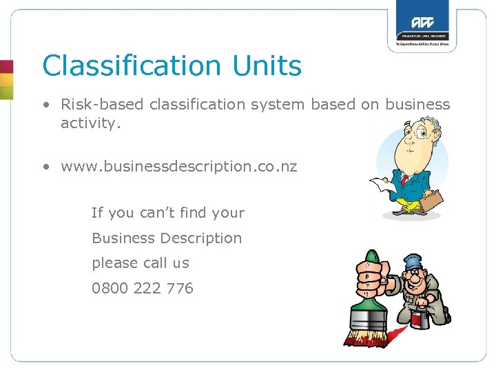 Classification Units • Risk-based classification system based on business activity. • www. businessdescription. co.