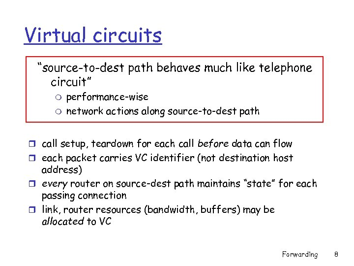 "Virtual circuits ""source-to-dest path behaves much like telephone circuit"" m m performance-wise network actions"