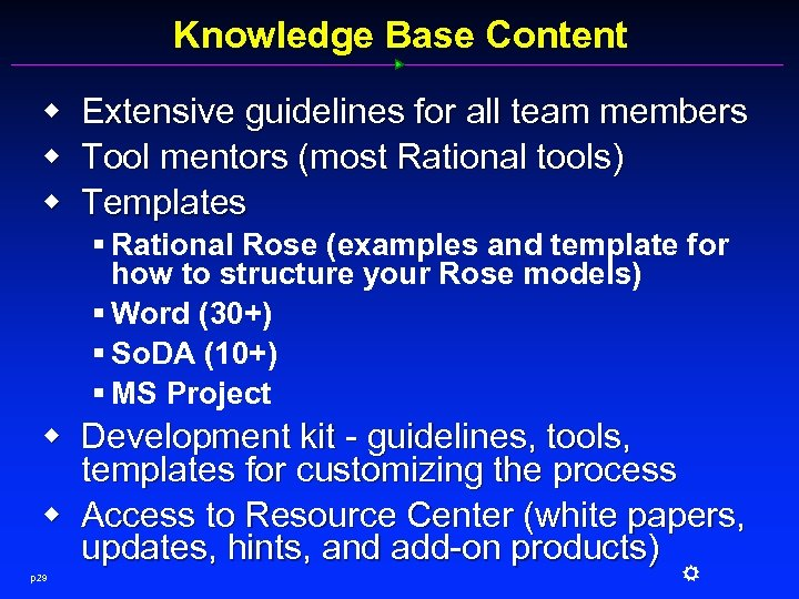 Knowledge Base Content w w w Extensive guidelines for all team members Tool mentors