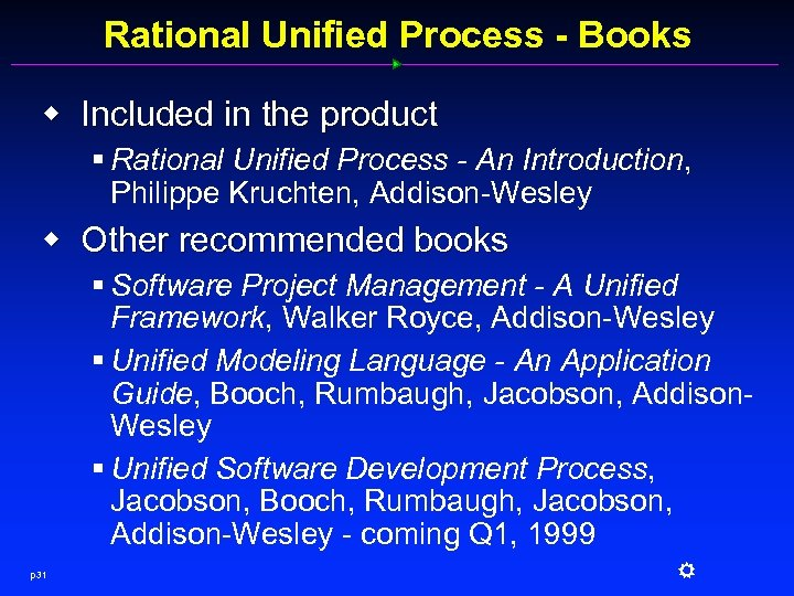 Rational Unified Process - Books w Included in the product § Rational Unified Process