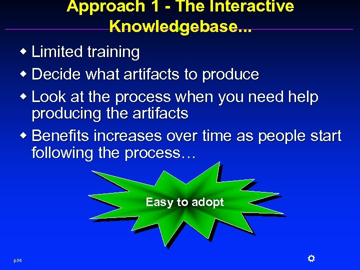 Approach 1 - The Interactive Knowledgebase. . . w Limited training w Decide what