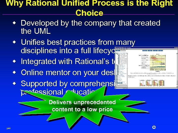 Why Rational Unified Process is the Right Choice w Developed by the company that