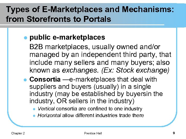 Types of E-Marketplaces and Mechanisms: from Storefronts to Portals l public e-marketplaces B 2