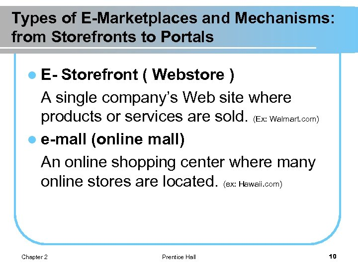 Types of E-Marketplaces and Mechanisms: from Storefronts to Portals l E- Storefront ( Webstore