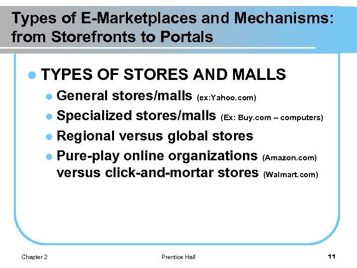 Types of E-Marketplaces and Mechanisms: from Storefronts to Portals l TYPES OF STORES AND