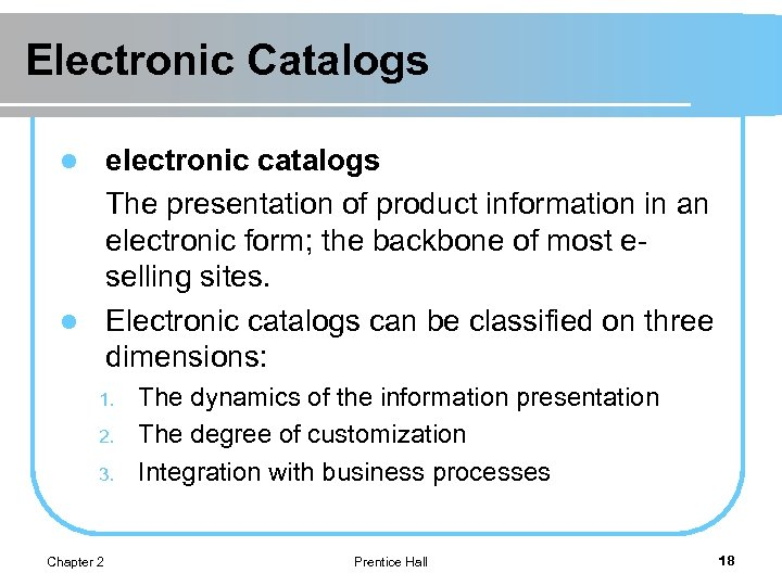 Electronic Catalogs electronic catalogs The presentation of product information in an electronic form; the