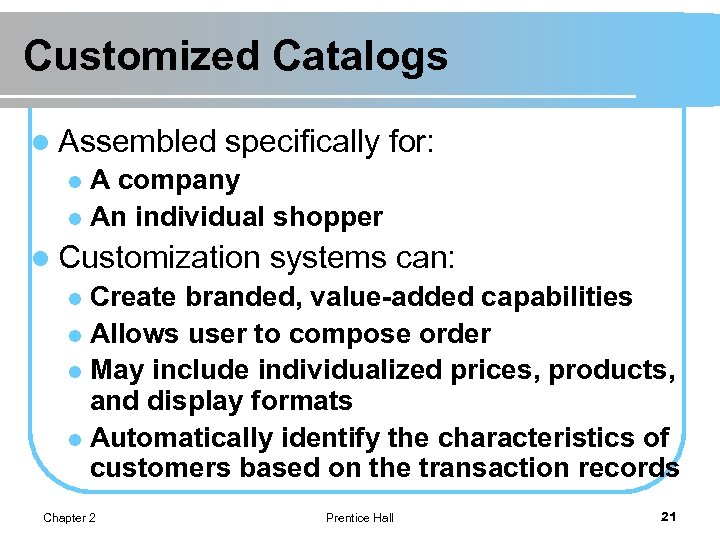 Customized Catalogs l Assembled specifically for: A company l An individual shopper l l
