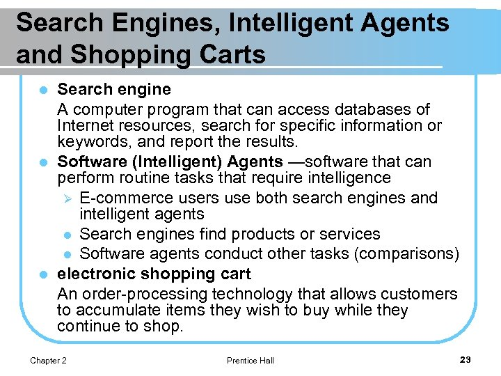 Search Engines, Intelligent Agents and Shopping Carts Search engine A computer program that can