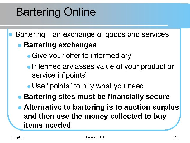 Bartering Online l Bartering—an exchange of goods and services l Bartering exchanges l Give