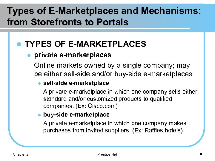 Types of E-Marketplaces and Mechanisms: from Storefronts to Portals l TYPES OF E-MARKETPLACES l