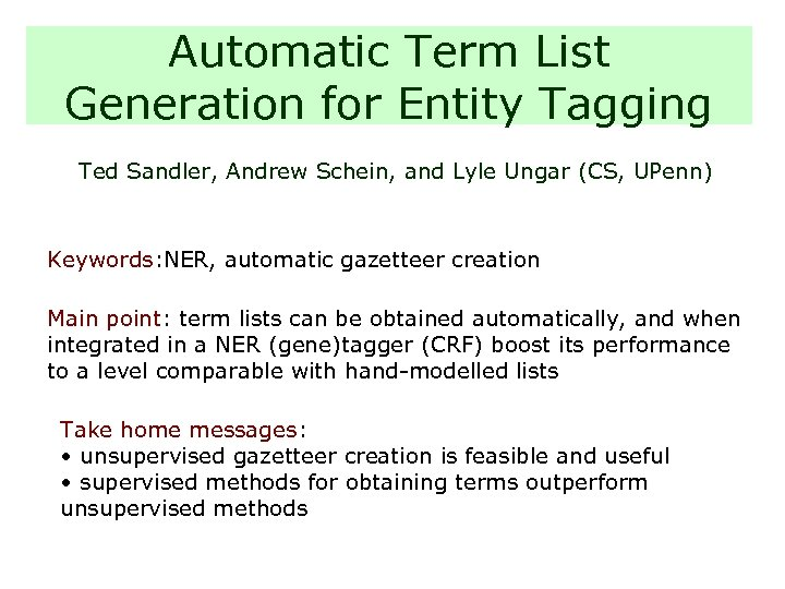 Automatic Term List Generation for Entity Tagging Ted Sandler, Andrew Schein, and Lyle Ungar