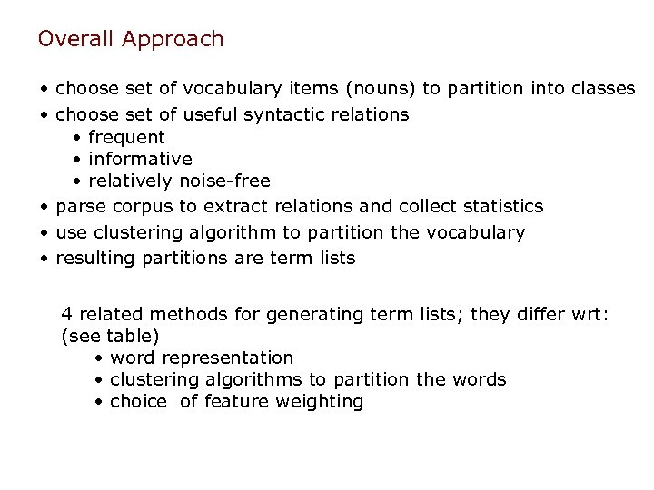 Overall Approach • choose set of vocabulary items (nouns) to partition into classes •